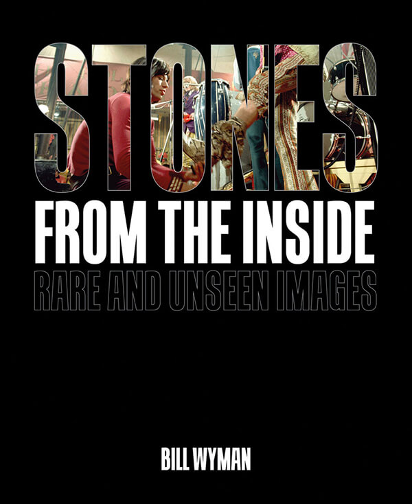 每周一书:Bill Wyman《Stones from the Inside: Rare and Unseen Images》